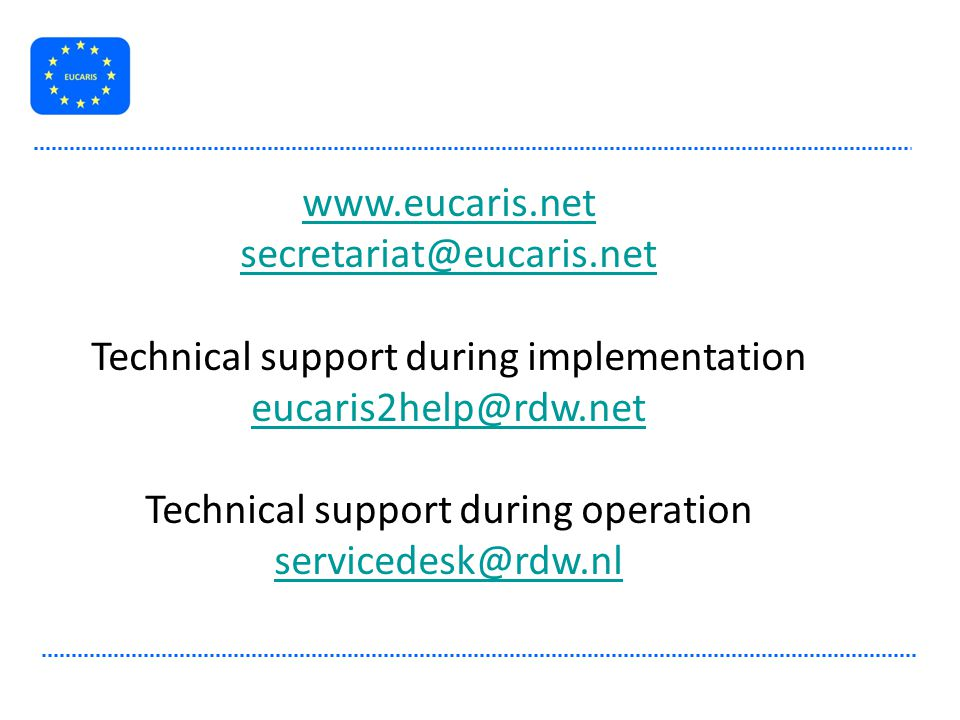 Technical support during implementation eucaris2help@rdw.net