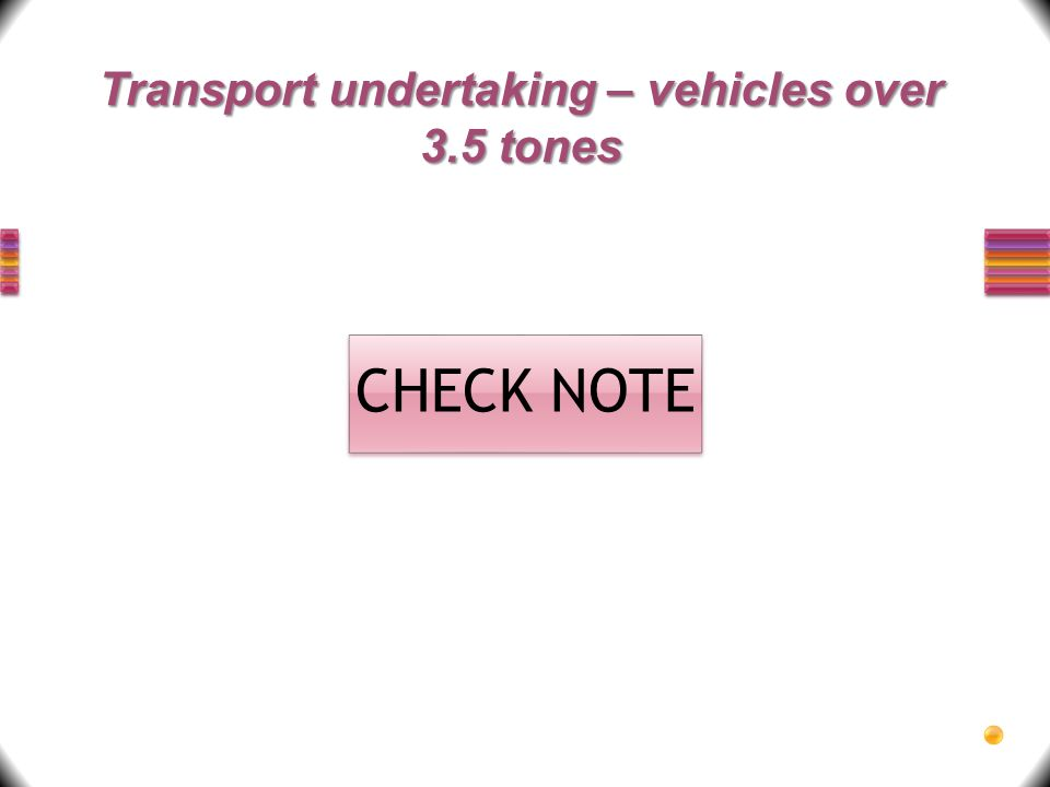 Transport undertaking – vehicles over 3.5 tones