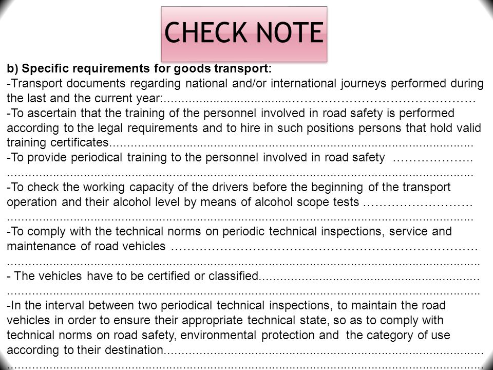 CHECK NOTE b) Specific requirements for goods transport: