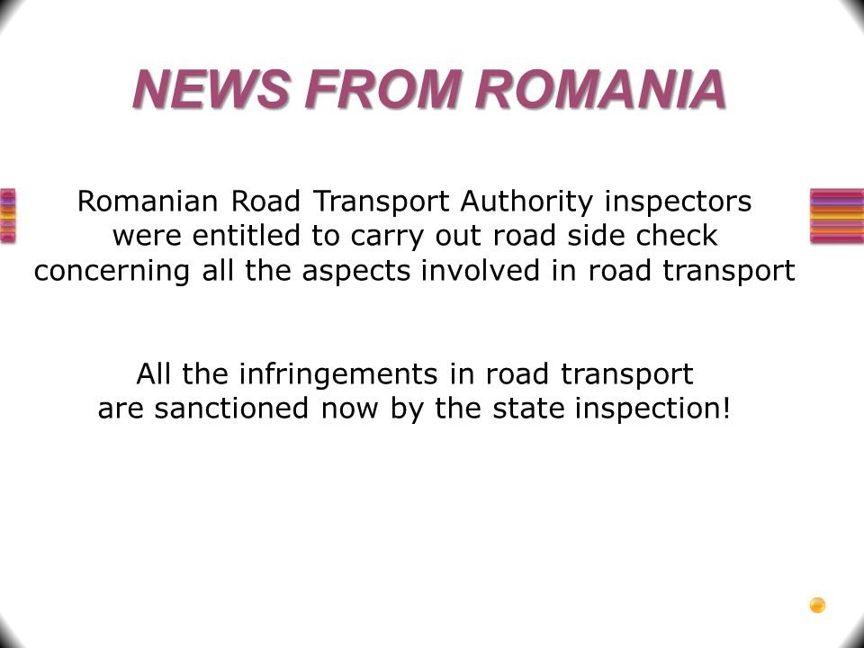 NEWS FROM ROMANIA Romanian Road Transport Authority inspectors
