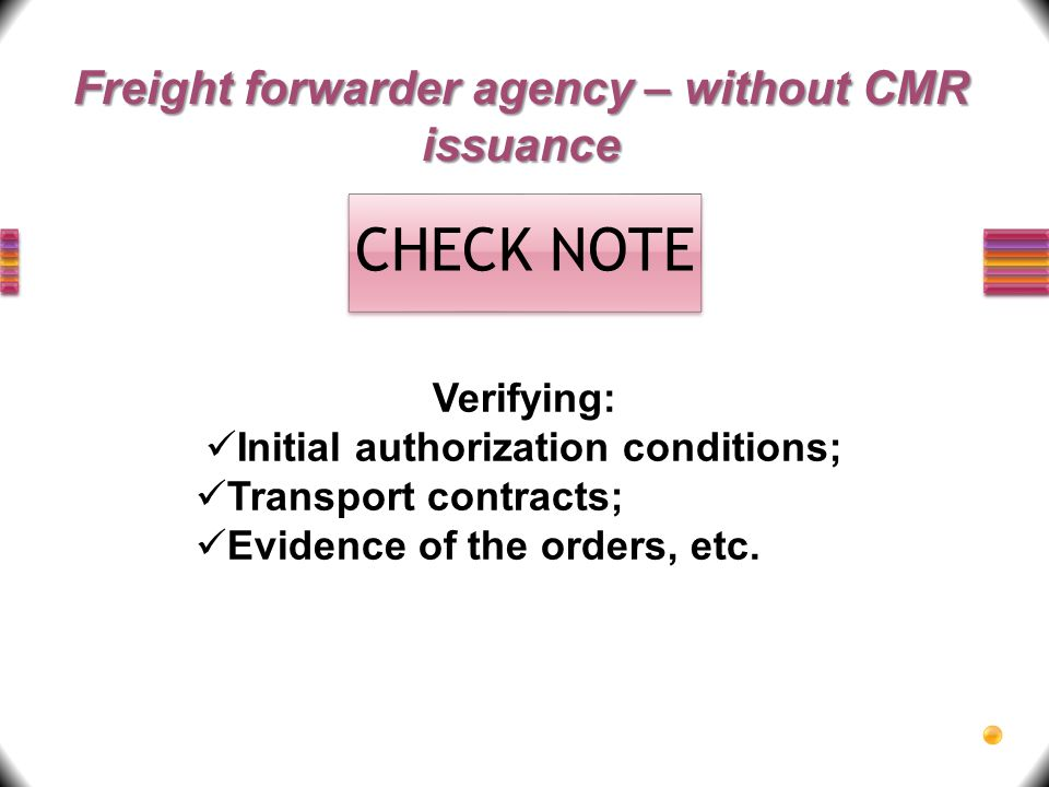 CHECK NOTE Freight forwarder agency – without CMR issuance Verifying: