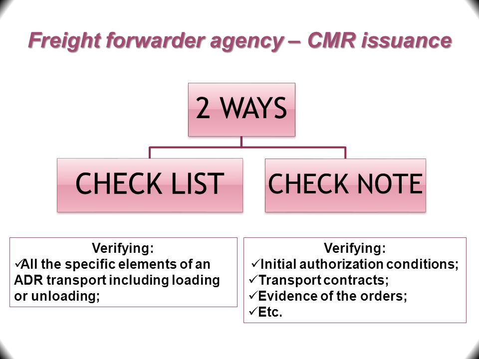 2 WAYS CHECK LIST CHECK NOTE Freight forwarder agency – CMR issuance