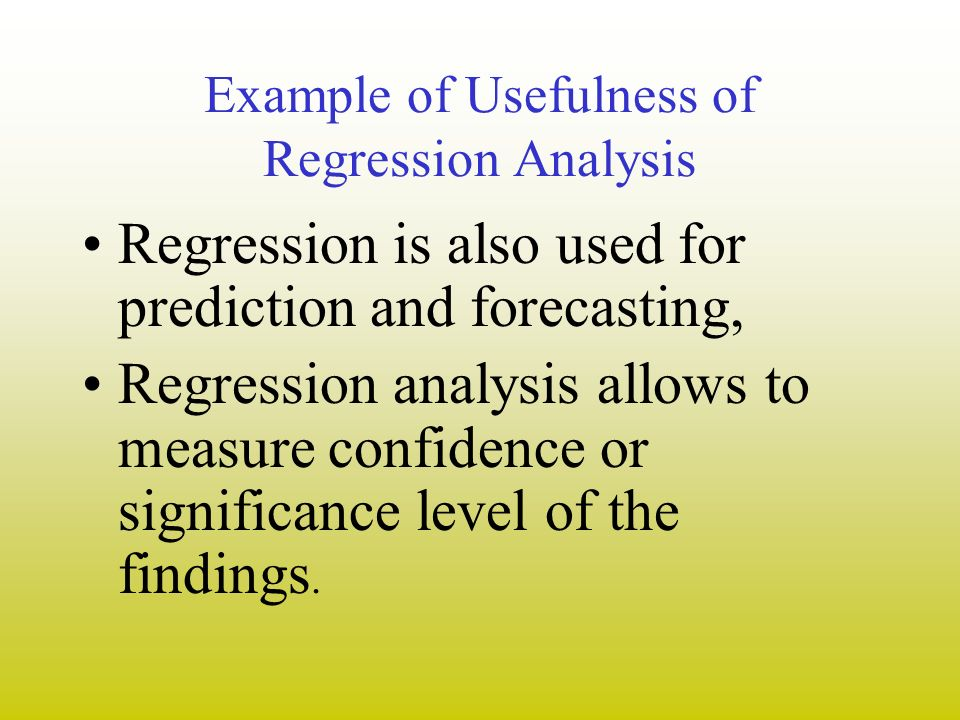 Example of Usefulness of Regression Analysis