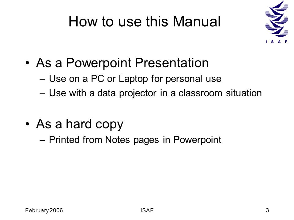 How to use this Manual As a Powerpoint Presentation As a hard copy