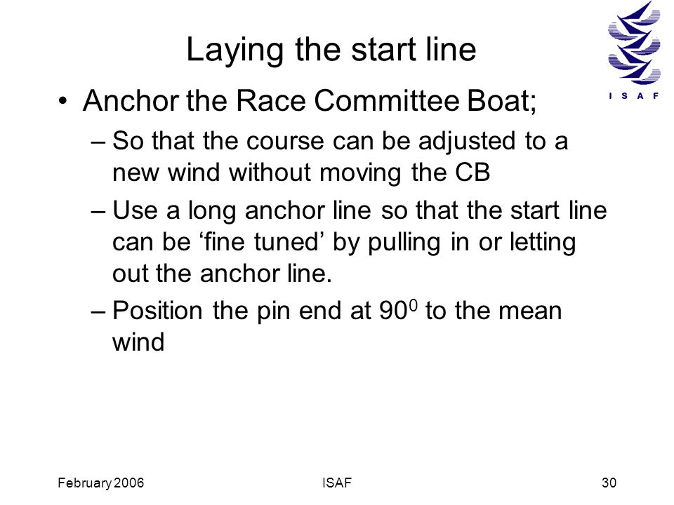 Laying the start line Anchor the Race Committee Boat;
