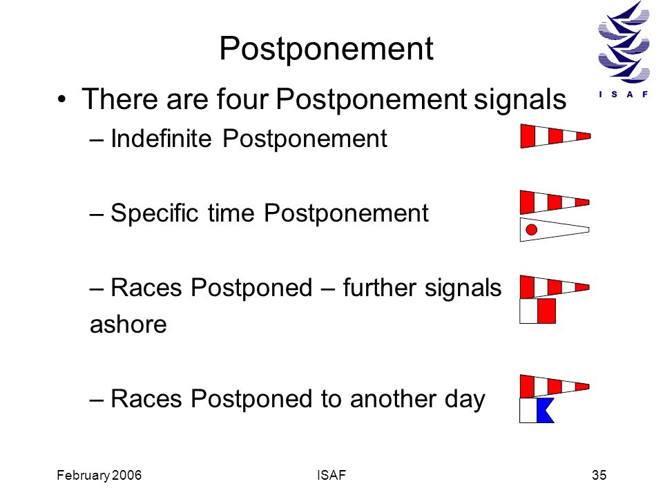Postponement There are four Postponement signals