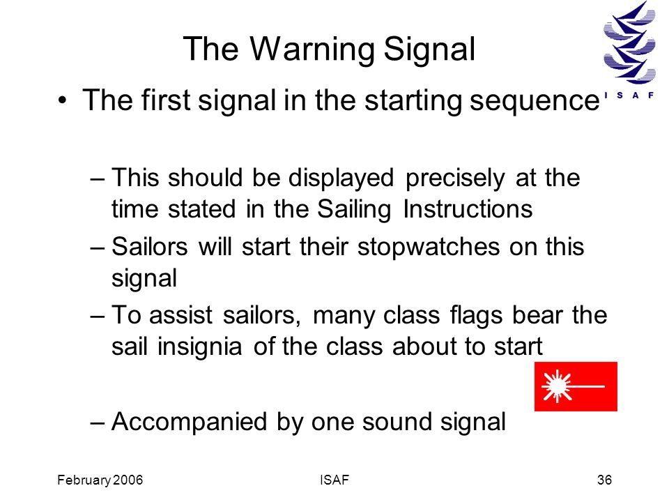 The Warning Signal The first signal in the starting sequence