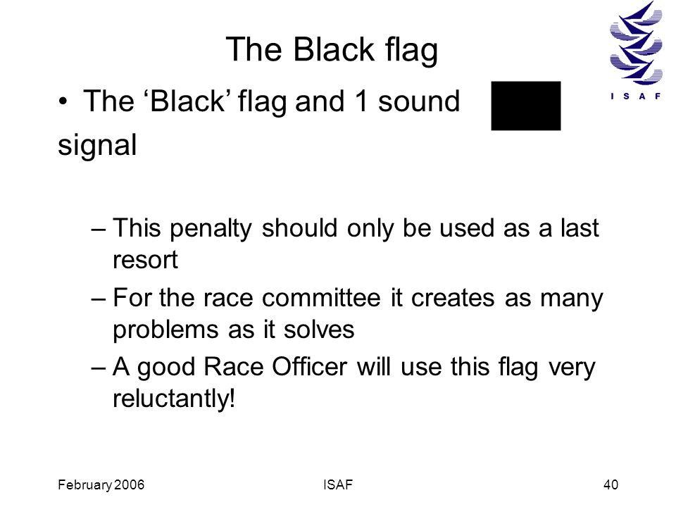 The Black flag The 'Black' flag and 1 sound signal