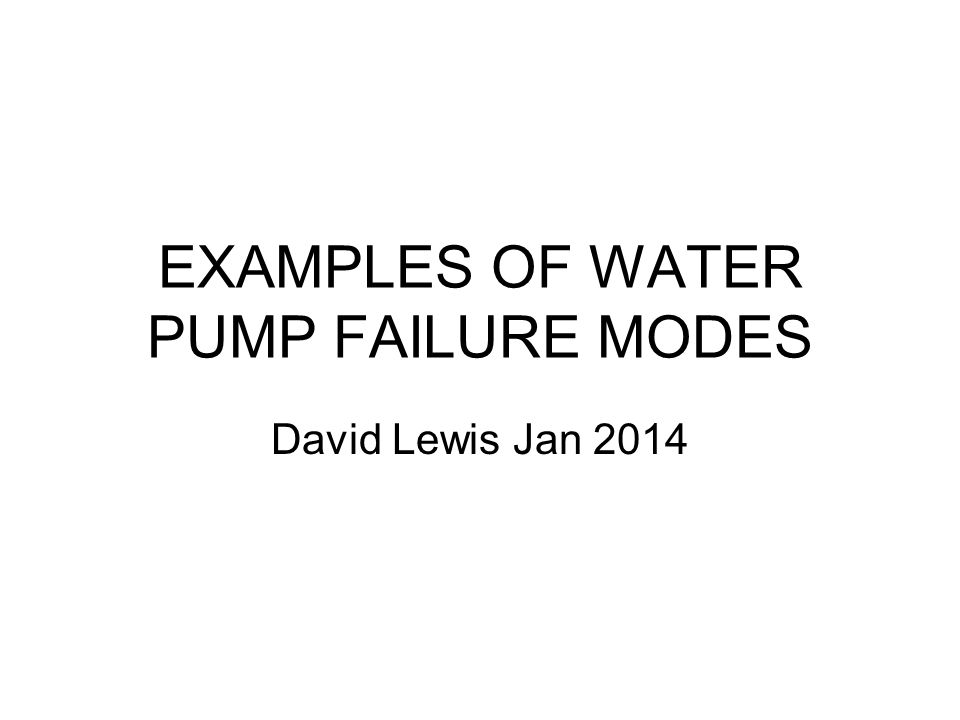 EXAMPLES OF WATER PUMP FAILURE MODES