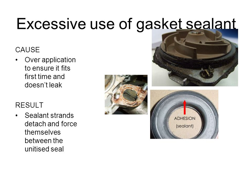 Excessive use of gasket sealant