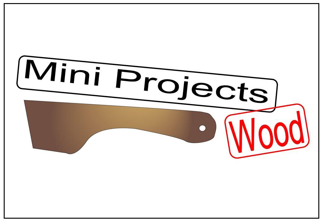 Mini Projects Wood