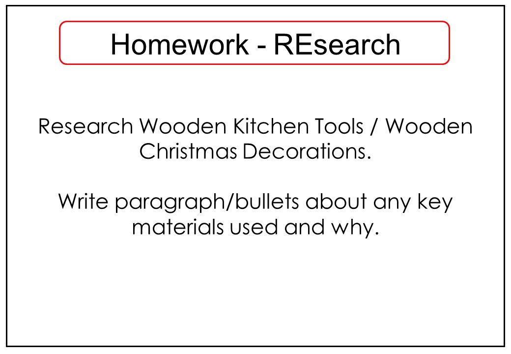 Homework - REsearch Research Wooden Kitchen Tools / Wooden Christmas Decorations.