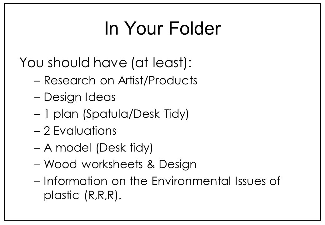 In Your Folder You should have (at least): Research on Artist/Products