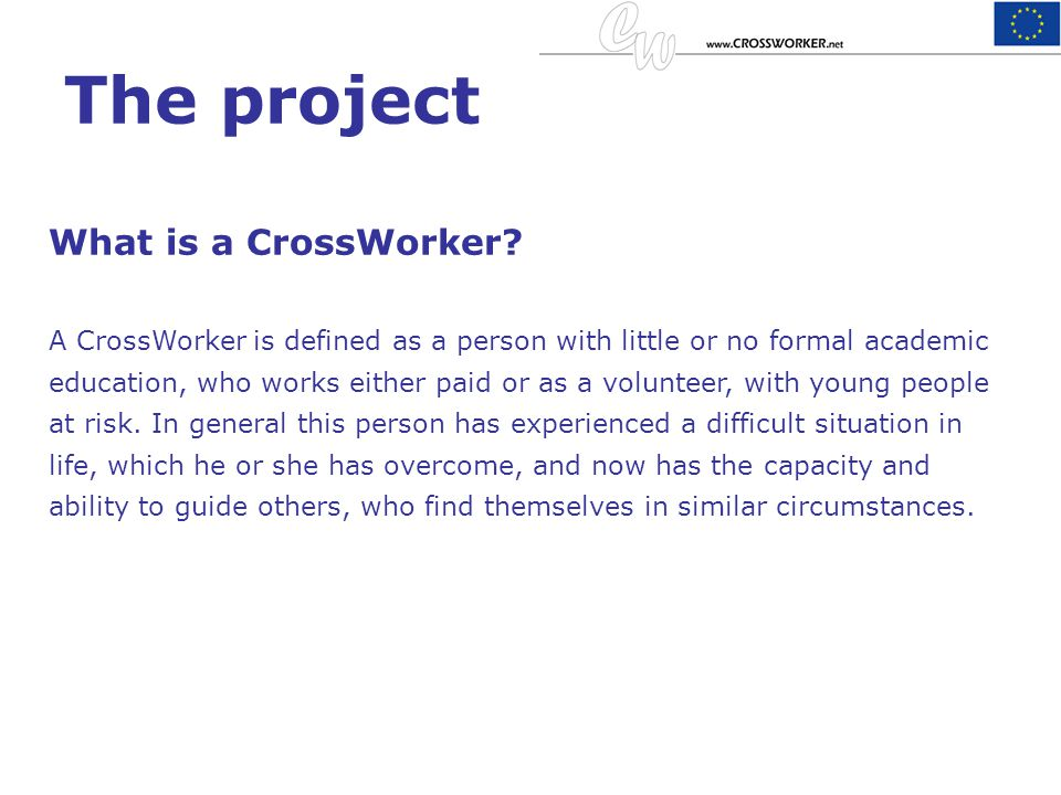 The project What is a CrossWorker