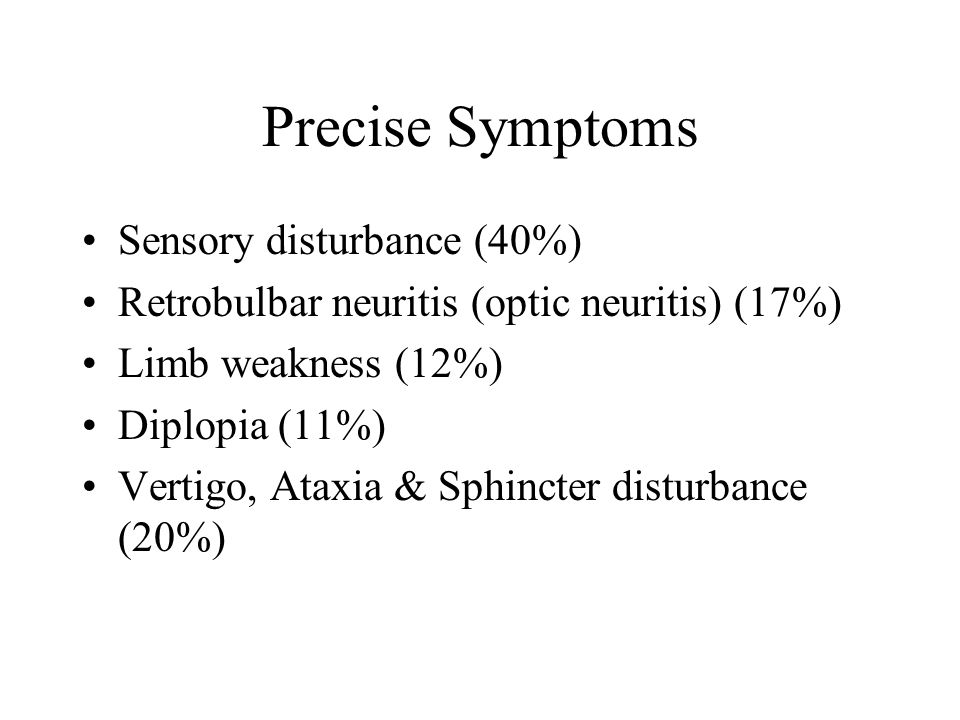 Precise Symptoms Sensory disturbance (40%)