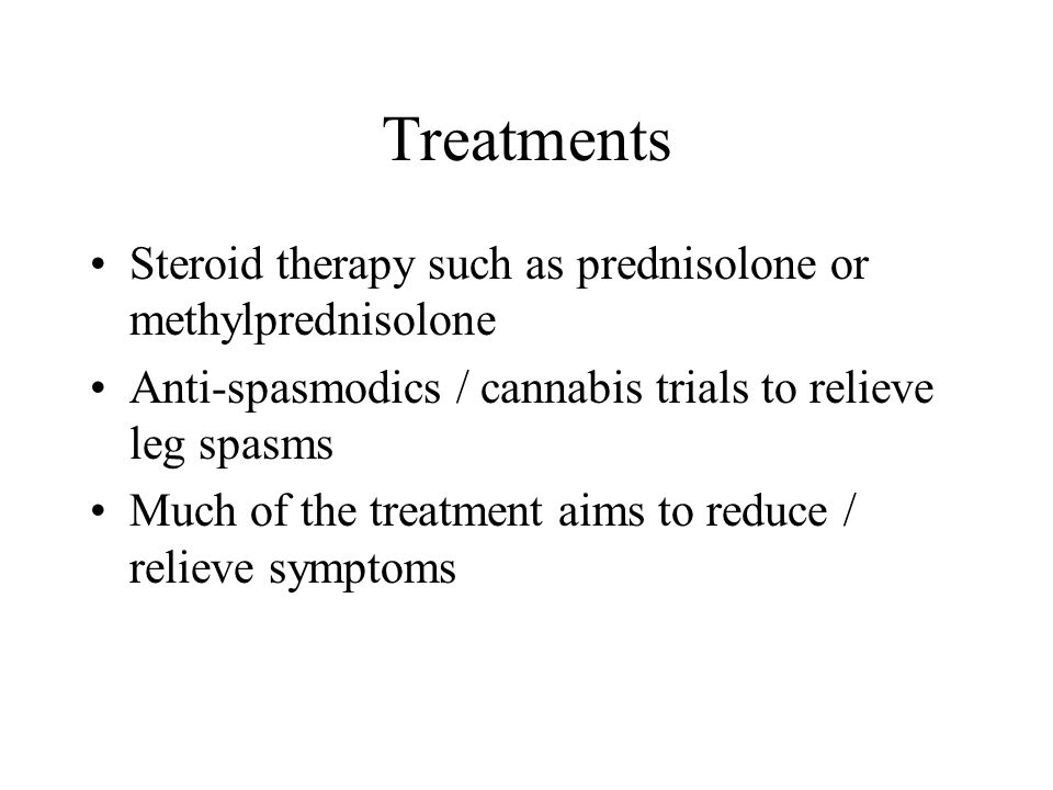 Treatments Steroid therapy such as prednisolone or methylprednisolone