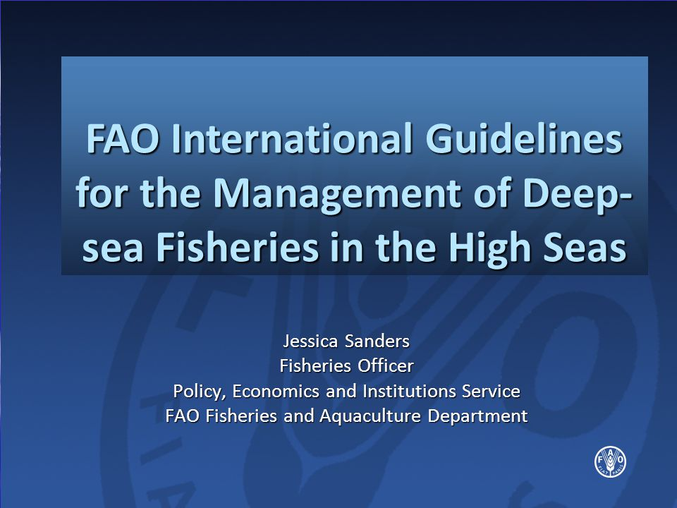 FAO International Guidelines for the Management of Deep-sea Fisheries in the High Seas