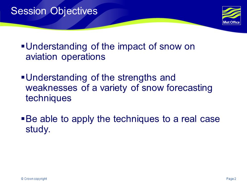 Session Objectives Understanding of the impact of snow on aviation operations.