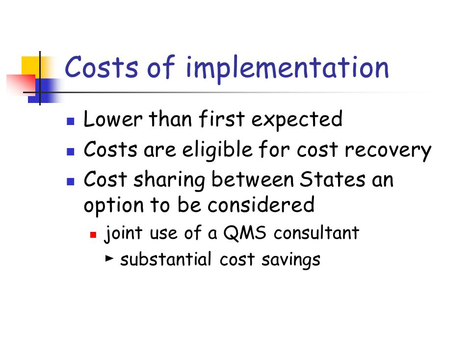 Costs of implementation