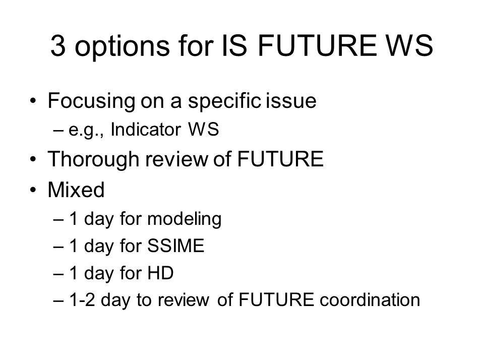 3 options for IS FUTURE WS