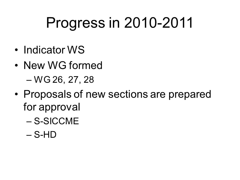 Progress in 2010-2011 Indicator WS New WG formed