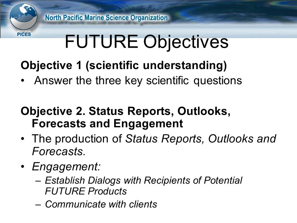 FUTURE Objectives Objective 1 (scientific understanding)