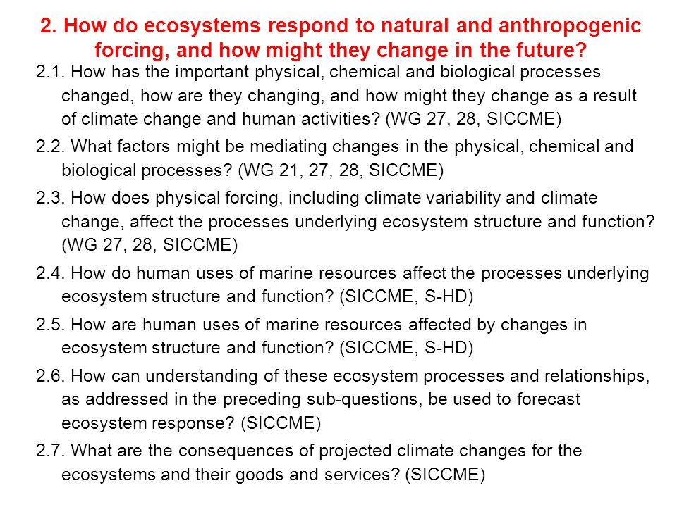 2. How do ecosystems respond to natural and anthropogenic forcing, and how might they change in the future