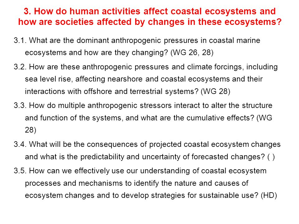 3. How do human activities affect coastal ecosystems and how are societies affected by changes in these ecosystems