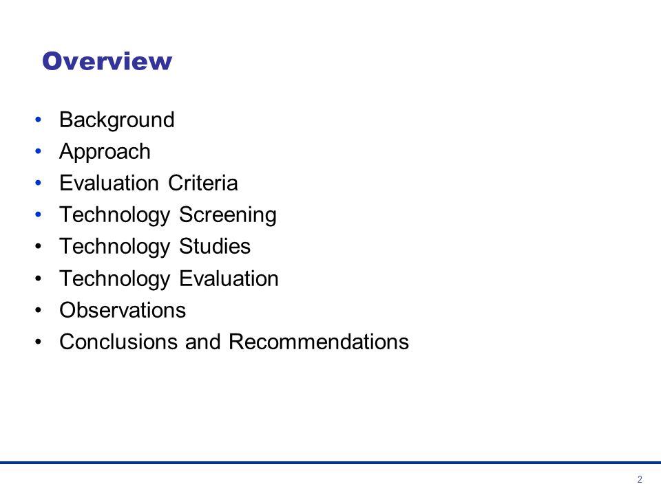 Overview Background Approach Evaluation Criteria Technology Screening