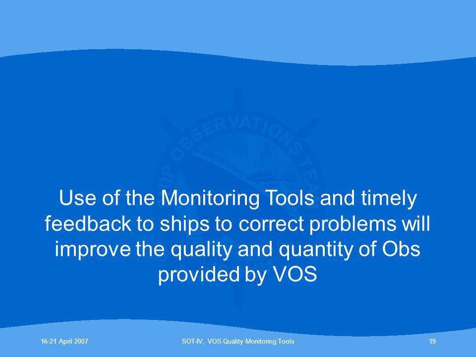 SOT-IV, VOS Quality Monitoring Tools