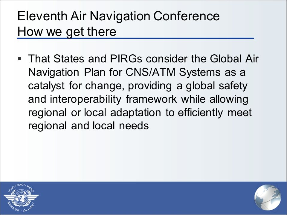 Eleventh Air Navigation Conference How we get there