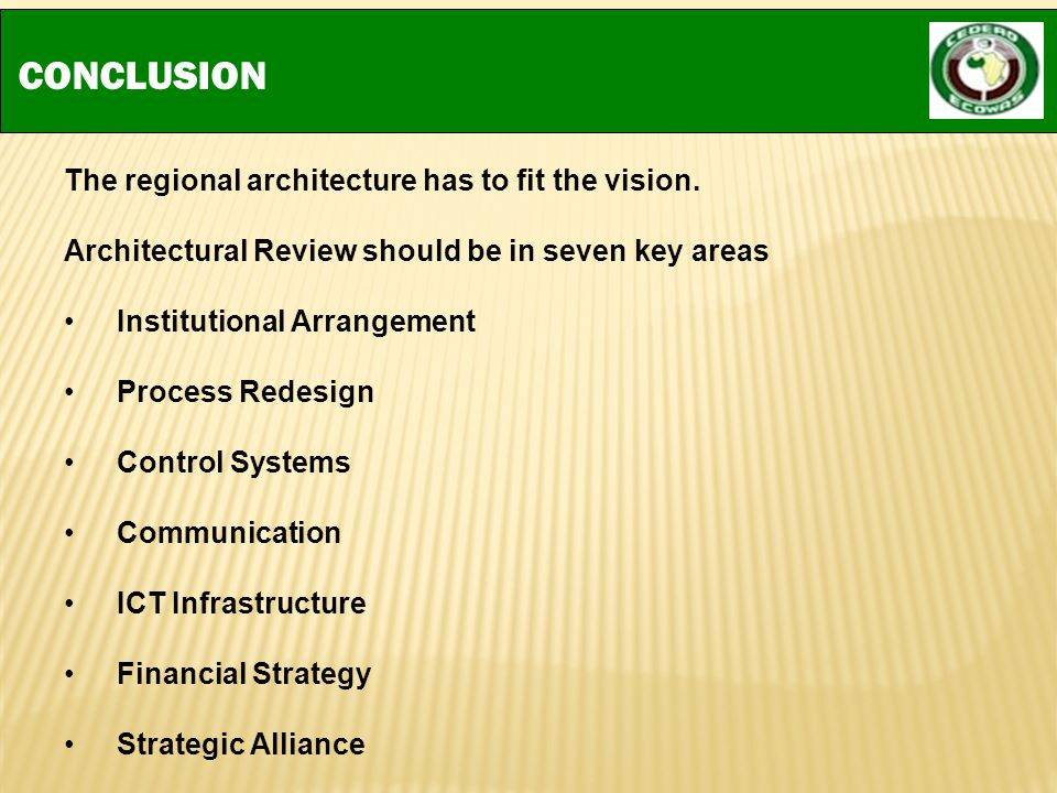 CONCLUSION The regional architecture has to fit the vision.