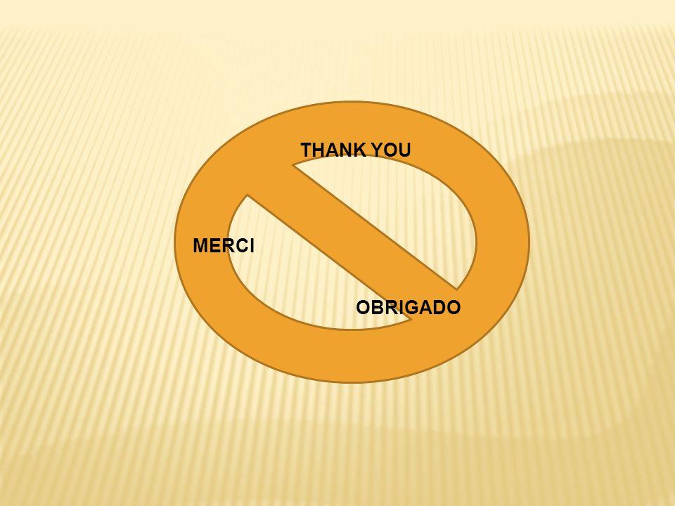 THANK YOU MERCI OBRIGADO