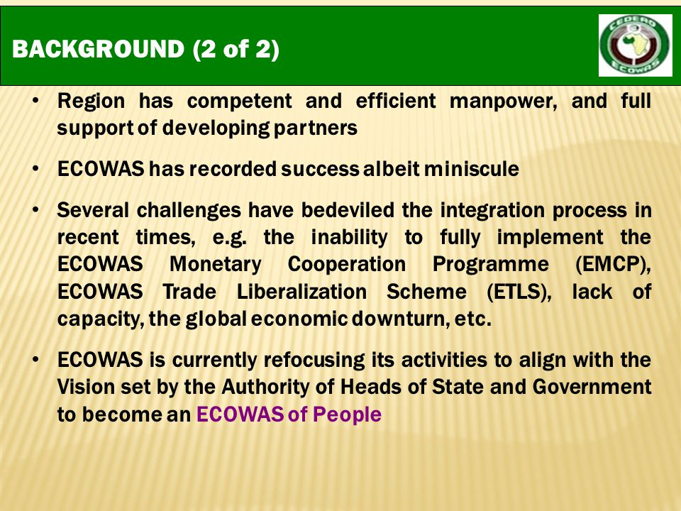 BACKGROUND (2 of 2) Region has competent and efficient manpower, and full support of developing partners.