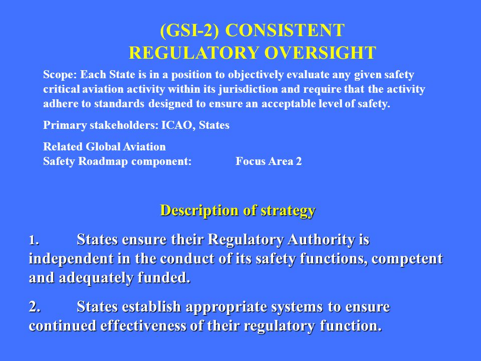 (GSI-2) CONSISTENT REGULATORY OVERSIGHT Description of strategy