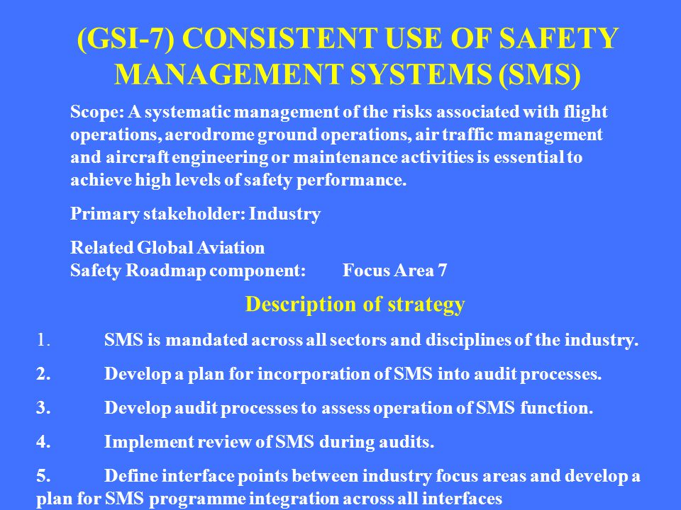 (GSI-7) CONSISTENT USE OF SAFETY MANAGEMENT SYSTEMS (SMS)