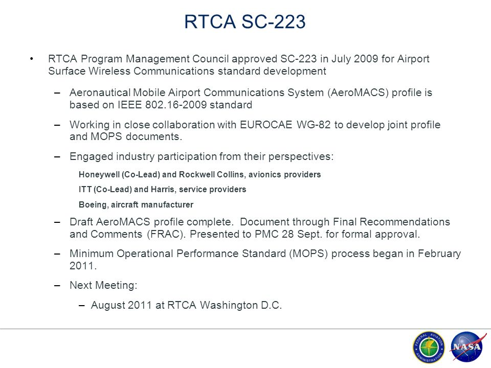 RTCA SC-223 RTCA Program Management Council approved SC-223 in July 2009 for Airport Surface Wireless Communications standard development.