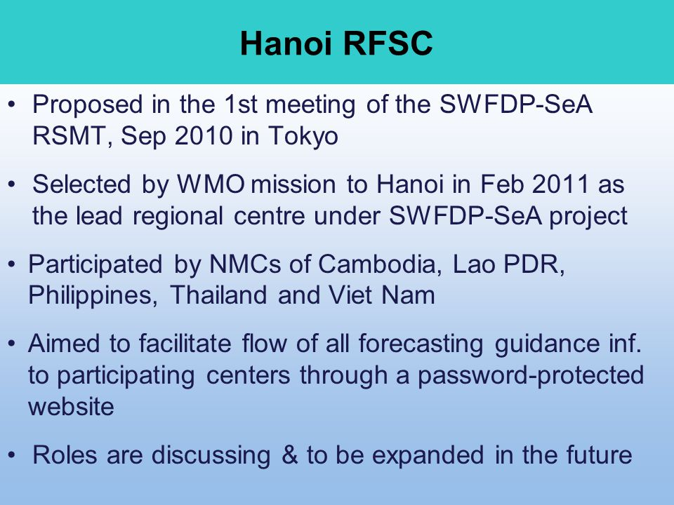 Hanoi RFSC Proposed in the 1st meeting of the SWFDP-SeA RSMT, Sep 2010 in Tokyo.