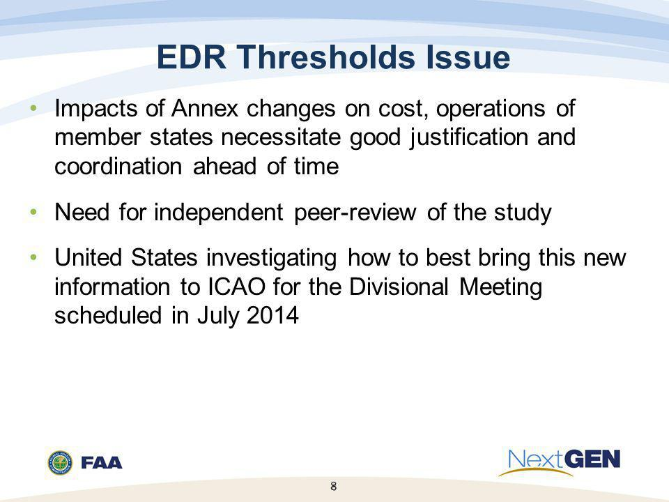 EDR Thresholds Issue Impacts of Annex changes on cost, operations of member states necessitate good justification and coordination ahead of time.