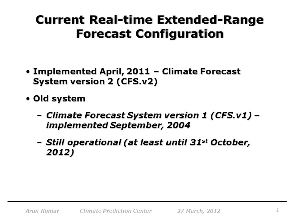 Current Real-time Extended-Range Forecast Configuration