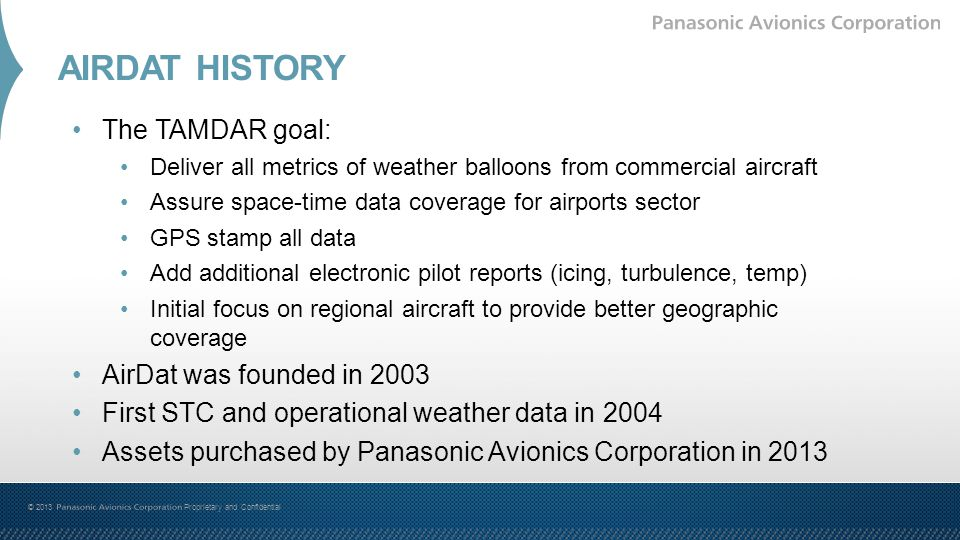 AIRDAT HISTORY The TAMDAR goal: AirDat was founded in 2003