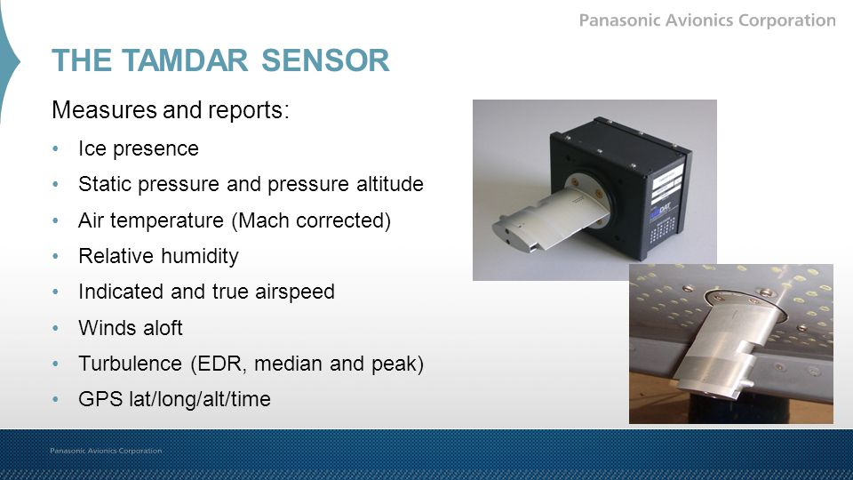 THE TAMDAR SENSOR Measures and reports: Ice presence