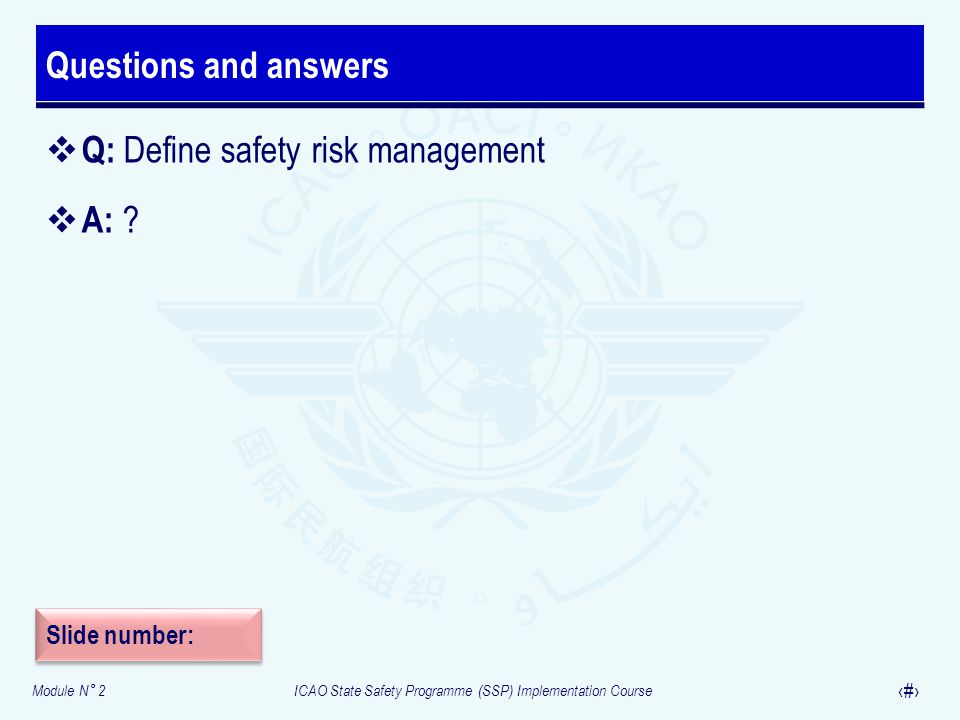 Q: Define safety risk management A: