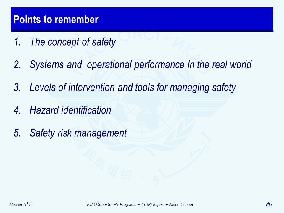 Points to remember The concept of safety. Systems and operational performance in the real world.