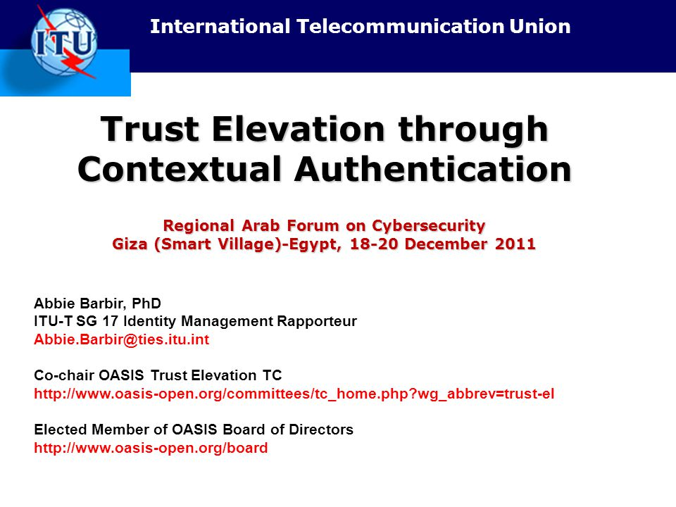 Trust Elevation through Contextual Authentication Regional Arab Forum on Cybersecurity Giza (Smart Village)-Egypt, 18-20 December 2011
