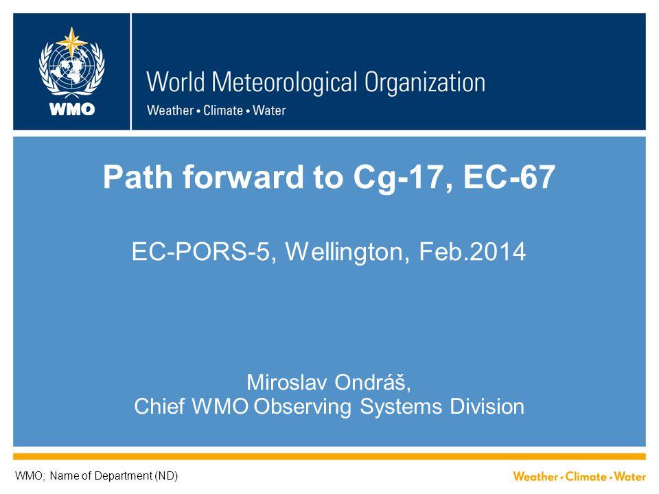Path forward to Cg-17, EC-67 EC-PORS-5, Wellington, Feb.2014