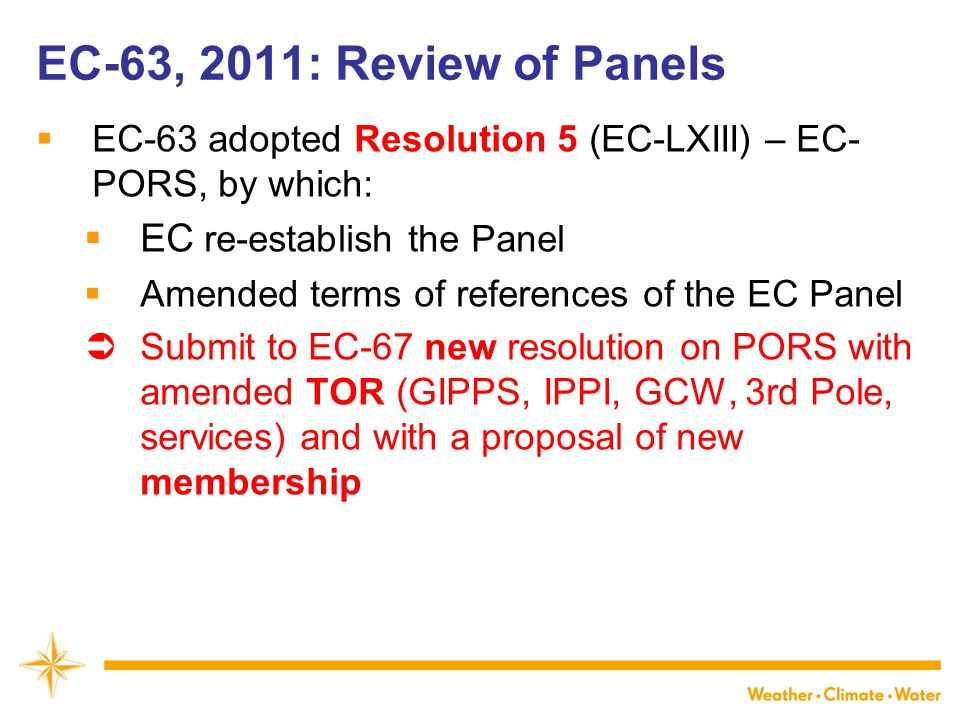 EC-63, 2011: Review of Panels EC re-establish the Panel