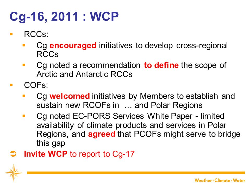 Cg-16, 2011 : WCP RCCs: Cg encouraged initiatives to develop cross-regional RCCs.