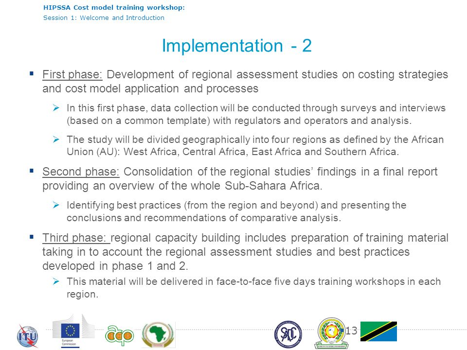 Implementation - 2 First phase: Development of regional assessment studies on costing strategies and cost model application and processes.