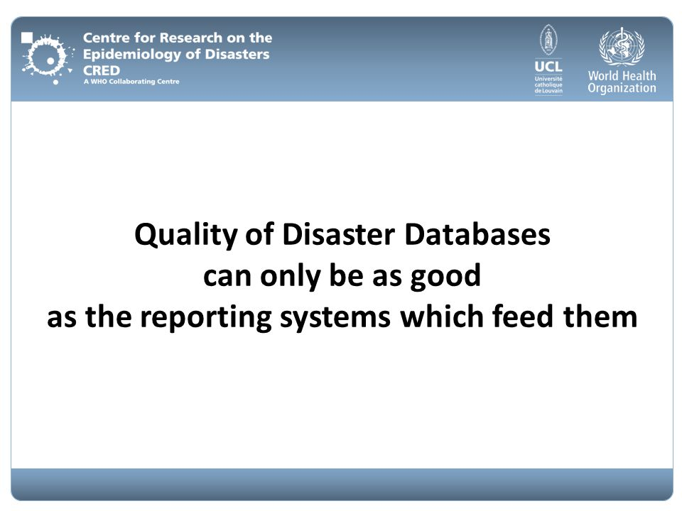 Quality of Disaster Databases as the reporting systems which feed them